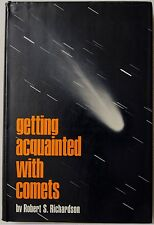 Getting Aquainted with Comets 1ST EDITION AND SIGNED BY AUTHOR