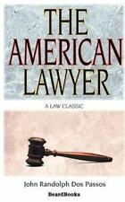 The American Lawyer : As He Was, As He Is, As He Can Be (1907) by John Dos...