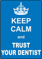 KEEP CALM AND TRUST YOUR DENTIST | Adhesive Vinyl Sign