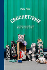(Very Good)-Crochetterie: Cool Contemporary Crochet for the Creatively-minded (H