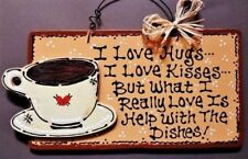 COFFEE CUP Hugs~Kisses~Dishes KITCHEN SIGN Country Wood Wall Art Decor Plaque