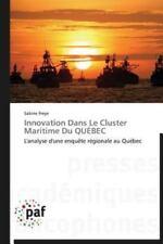 Innovation Dans Le Cluster Maritime Du QUÉBEC: L'analyse d'une enquête régionale