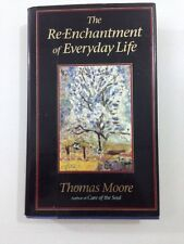 The Re-Enchantment of Everyday Life - Thomas Moore (1996, Hardcover, DJ, 1st Ed)