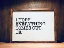 rustic wood bathroom sign, humor, hope everything comes out FREE SHIPPING