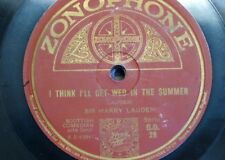78 rpm HARRY LAUDER i think i`ll get wed in the summer / back where the heather