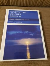 Cultivating Teacher Renewal : Guarding Against Stress and Burnout by B. Larrivee
