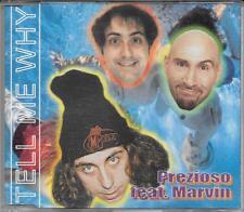"""PREZIOSO - RARO CDs ITALO DANCE """" TELL ME WHY """""""