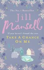 Take a Chance on Me by Jill Mansell (Paperback, 2010)