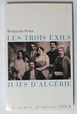 LES TROIS EXILS JUIFS D ALGERIE de B. STORA Ed. STOCK 2006