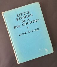 Little Stories Of A Big Country Laura A. Large Vtg Book Photo Illustrations