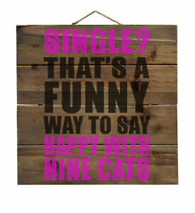 Single?  Happy with Nine Cats - Decorative WOOD Wall Art