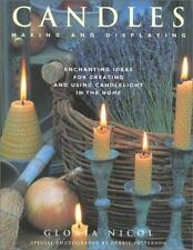 Excellent, Candles: Making and Displaying : Enchanting Ideas for Creating and Us