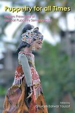 NEW Puppetry for All Times: Papers Presented at the Bali Puppetry Seminar 2013