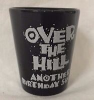 Over The Hill Another Birthday Shot - Shot Glass - Black - Christmas Gift AC-a