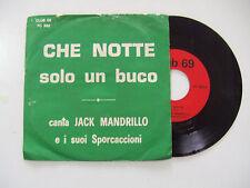 Jack Mandrillo I Suoi Sporcaccioni – Che Notte - Disco Vinile 45 Giri  ITALIA