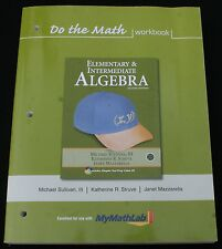 Do The Math Elementary & Intermediate Algebra 2cnd Ed Workbook Sullivan Struve