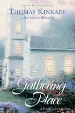 A Gathering Place (Cape Light, Book 3) Kinkade, Thomas, Spencer, Katherine Hard