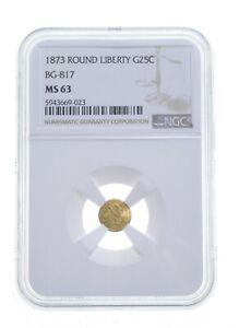 MS63 1873 1/4 Dollar Round Liberty California Gold - BG-817 - Graded NGC *4861