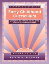 A Practical Guide to Early Childhood Curriculum : Linking Thematic, Emergent,...