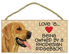 Love is . Being Owned By a Rhodesian Ridgeback Wood Puppy Dog Sign Plaque Usa