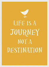 Life Is a Journey, Not a Destination (Gift Book), Very Good Condition Book, ., I