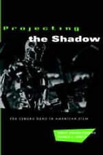 Projecting the Shadow: The Cyborg Hero in American Film (New Practices-ExLibrary