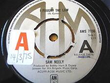 "SAM NEELY - I FOUGHT THE LAW   7"" VINYL PROMO"