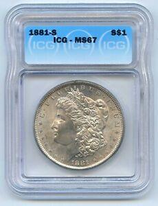 1881-S $1 Morgan Silver Dollar. ICG Graded MS 67. Lot #2729