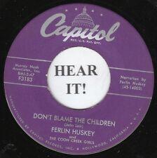 Ferlin Huskey HONKY TONK 45 (Capitol 3183) Don't Blame The Children/Saith...  M-