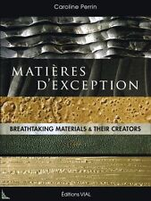 Breathtaking materials and their Creators, by C. Perrin
