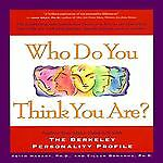 Who Do You Think You Are? : Explore Your Many-Sided Self with the Berkeley...