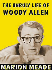 NEW The Unruly Life of Woody Allen: A Biography by Marion Meade