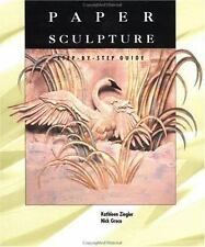 Paper Sculpture: A Step-by-Step Guide-ExLibrary