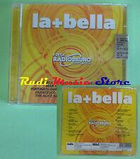 CD LA + BELLA compilation SIGILLATO SUBSONICA MAX GAZZE' GATTO PANCERI (C22)