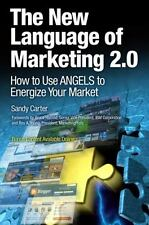 New Language of Marketing 2.0 : How to Use Angels to Energize Your Market by...