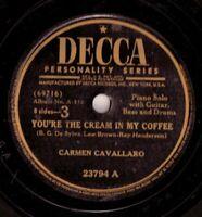 "CARMEN CAVALLARO! - ""YOU'RE THE CREAM IN MY COFFEE"" DECCA 78 VG VPI CLEANED!"