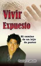 NEW - Vivir Expuesto: El camino de un hijo de pastor (Spanish Edition)