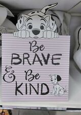 NEW IN THIS WEEK !!.'Be Brave Be Kind' 101 Dalmatians Hanging  Plaque Sign £5.99