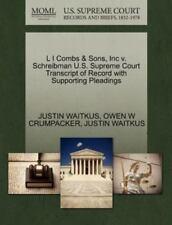 L I Combs & Sons, Inc V. Schreibman U.S. Supreme Court Transcript Of Record W...