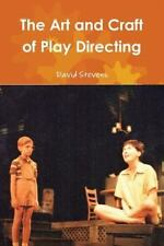 The Art and Craft of Play Directing by David Stevens (2013, Paperback)