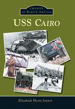 USS Cairo [Images of Modern America] [MS] [Arcadia Publishing]