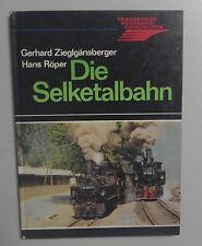 Die Selketalbahn /G. Zieglgänsberger +H.Röper /Verkehrsgeschichte /Gernrode