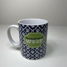 """""""You Had Me At Woof� Chasing Baxter Decorative Collectable Coffee Mug"""