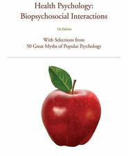 Health Psychology : Biopsychosocial Interactions by Timothy W. Smith and...