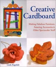 Creative Cardboard: Making Fabulous Furniture, Amazing Accessories & Other Spect