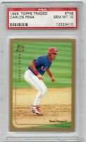 1999 Topps Traded #T46 MLB NETWORK'S Carlos Pena PSA 10 GEM MINT RC Rookie Card