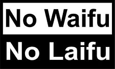 No Waifu No Laifu Sticker Decal Anime Manga Senpai Laptop Window Car Oil Slick