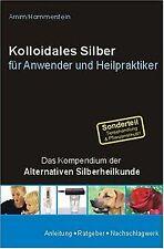 Kolloidales Silber für Anwender und Heilpraktiker: ... | Buch | Zustand sehr gut