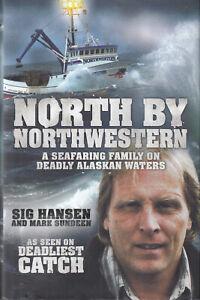 North by Northwestern Seafaring Family Deadly Alaskan Waters Sig Hansen Hardback