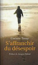 S'AFFRANCHIR DU DESESPOIR  de  Corinne Tanay.